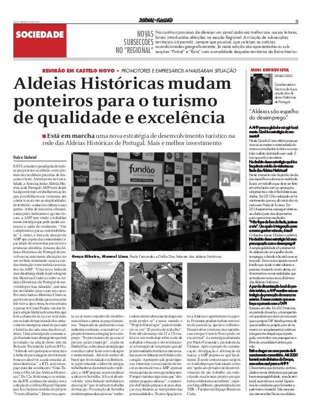 SOCIEDADE 56 DE MARÇO DE 2014 Graça Ribeiro, Manuel Lima, Paulo Fernandes e Dalila Dias falaram das aldeias históricas NOV...