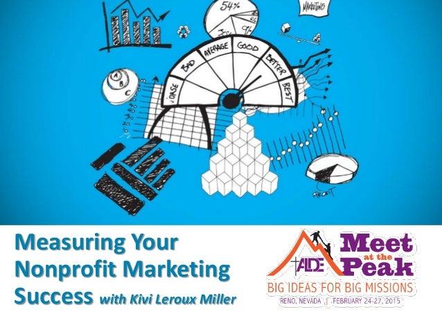Measuring Your Nonprofit Marketing Success with Kivi Leroux Miller