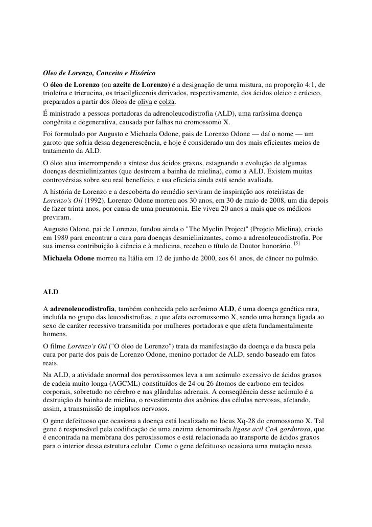 Oleo de Lorenzo, Conceito e HisóricoO óleo de Lorenzo (ou azeite de Lorenzo) é a designação de uma mistura, na proporção 4...