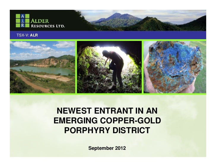 TSX-V: ALR              NEWEST ENTRANT IN AN             EMERGING COPPER-GOLD               PORPHYRY DISTRICT             ...