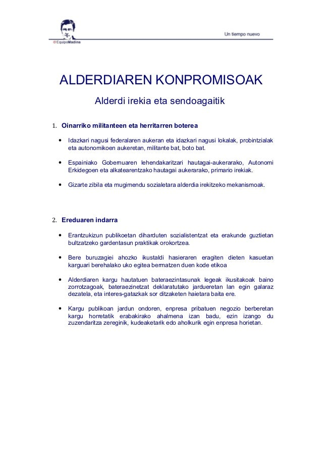 ALDERDIAREN KONPROMISOAK Alderdi irekia eta sendoagaitik 1. Oinarriko militanteen eta herritarren boterea • Idazkari nagus...