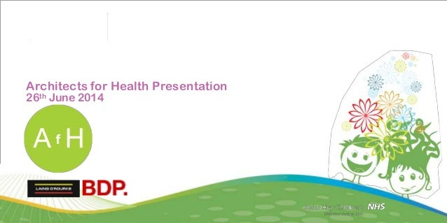 Architects for Health Presentation 26th June 2014