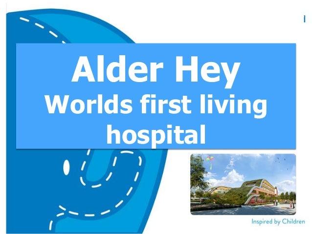 Alder Hey Worlds first living hospital