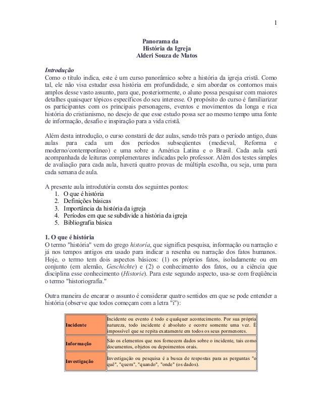 Panorama da História da Igreja Alderi Souza de Matos Introdução Como o título indica, este é um curso panorâmico sobre a h...