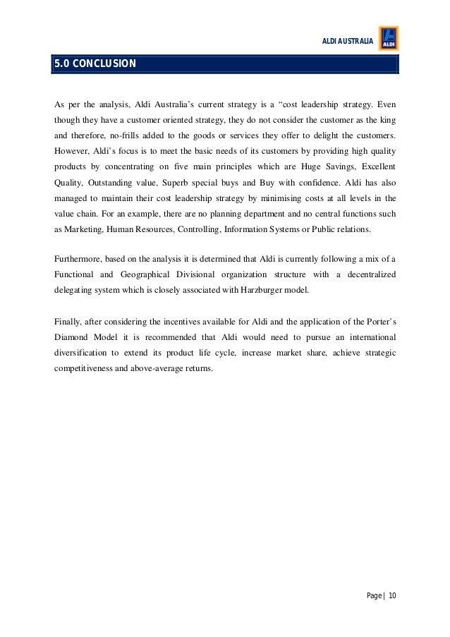 "ALDI AUSTRALIA Page | 10 5.0 CONCLUSION As per the analysis, Aldi Australia's current strategy is a ""cost leadership strat..."
