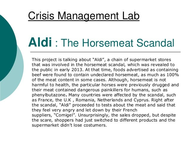"""Crisis Management LabAldi : The Horsemeat ScandalThis project is talking about """"Aldi"""", a chain of supermarket storesthat w..."""