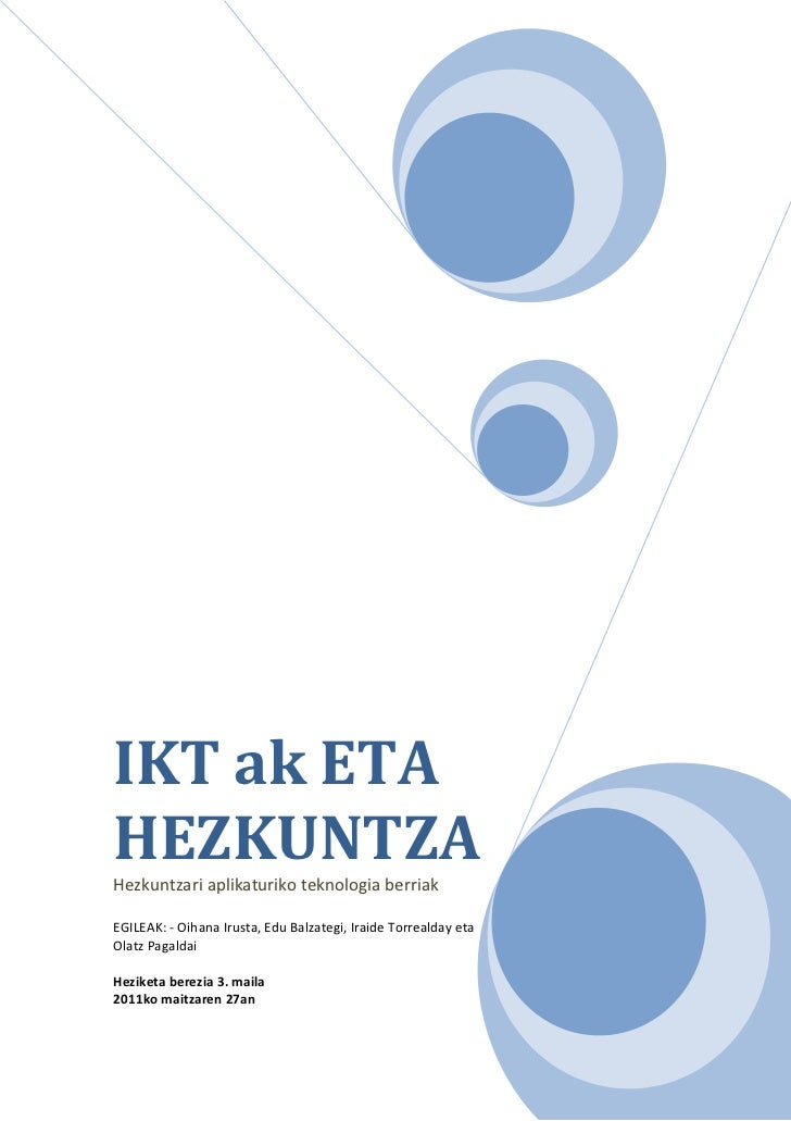 IKT ak ETAHEZKUNTZAHezkuntzari aplikaturiko teknologia berriakEGILEAK: - Oihana Irusta, Edu Balzategi, Iraide Torrealday e...