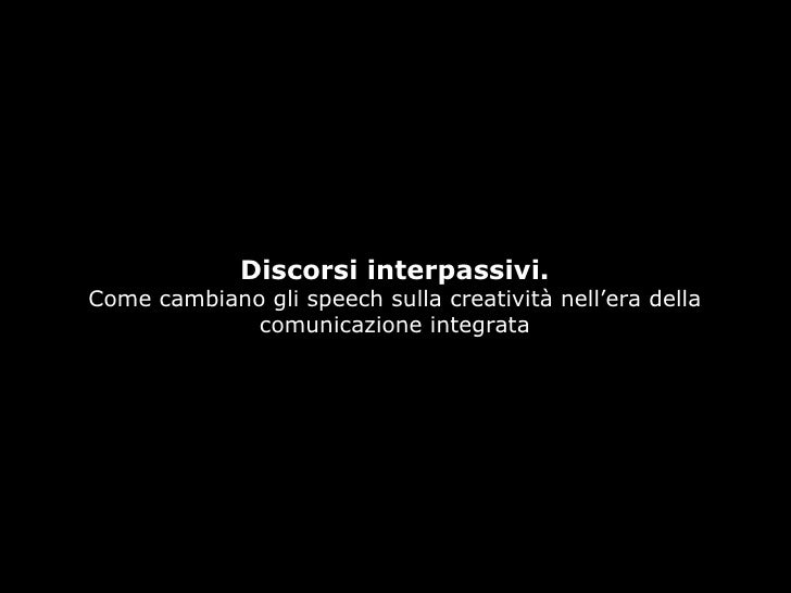 Discorsi interpassivi. Come cambiano gli speech sulla creatività nell'era della comunicazione integrata
