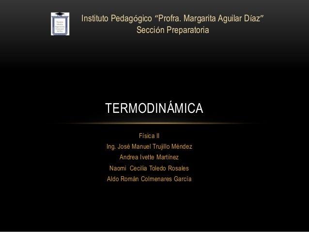 Física IIIng. José Manuel Trujillo MéndezAndrea Ivette MartínezNaomi Cecilia Toledo RosalesAldo Román Colmenares GarcíaTER...