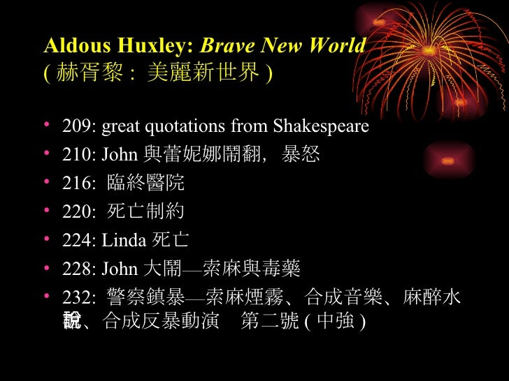 brave new world and shakespeare (noun) an example of brave new world is a future where peo  novel (1932) by  aldous huxley, an allusion to a line in the tempest (v, i) by shakespeare.