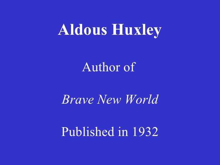 the beauty industry by aldous huxley ba notes Science fiction, is another important type of genre fiction and it has developed in a variety of ways, ranging from the early, technological adventure jules verne had made fashionable in the 1860s, to aldous huxley's brave new world (1932) about western consumerism and technology.