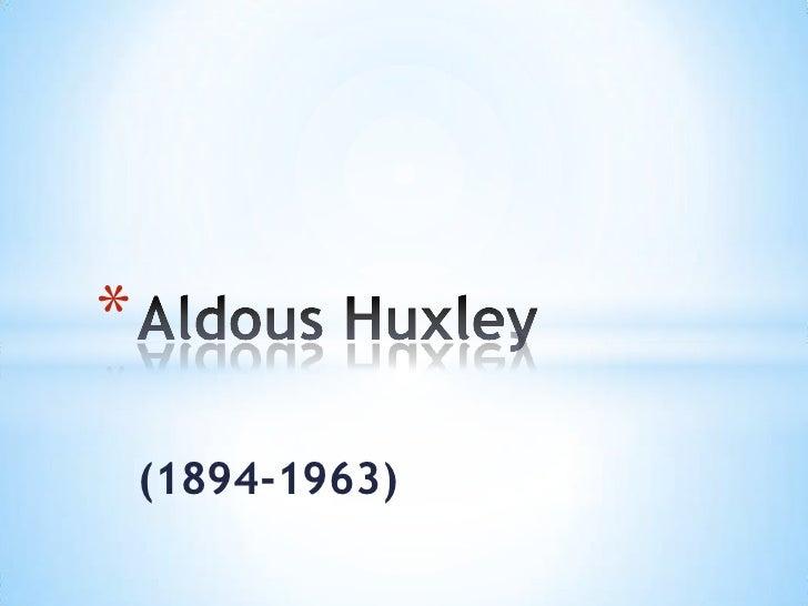 (1894-1963)<br />AldousHuxley<br />