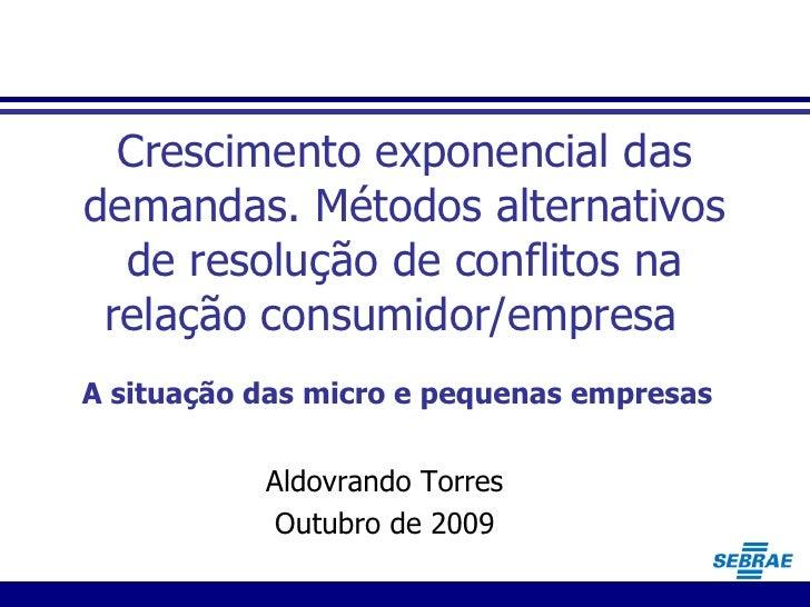 Crescimento exponencial das demandas. Métodos alternativos de resolução de conflitos na relação consumidor/empresa  Aldovr...
