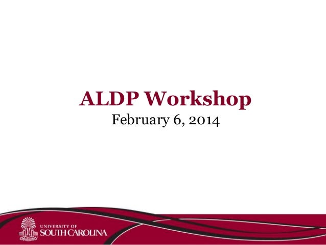 ALDP Workshop February 6, 2014