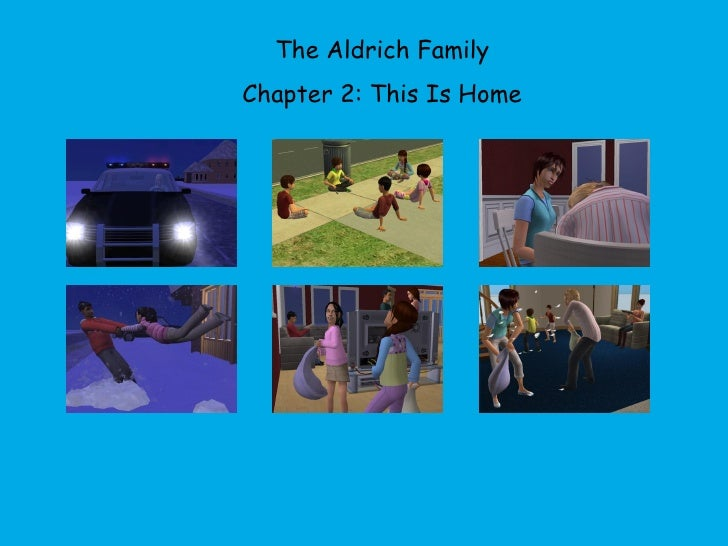 The Aldrich Family Chapter 2: This Is Home