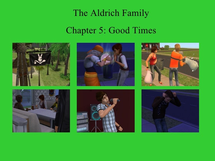 The Aldrich Family Chapter 5: Good Times