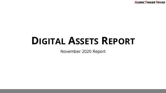DIGITAL ASSETS REPORT November 2020 Report