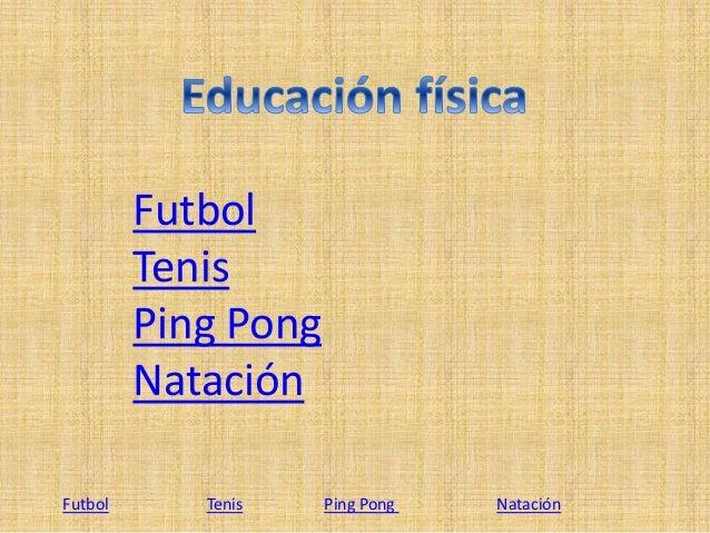 Futbol Tenis Ping Pong Natación Futbol Tenis Ping Pong Natación