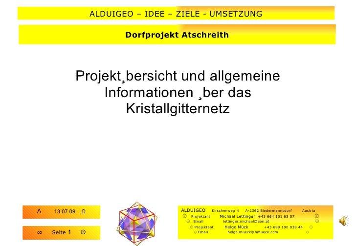 ALDUIGEO – IDEE – ZIELE - UMSETZUNG                            Dorfprojekt Atschreith                   Projektübersicht u...