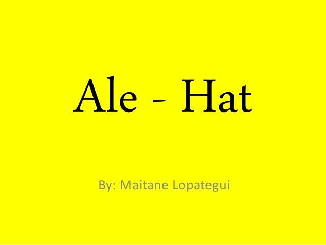 Ale - Hat By: Maitane Lopategui