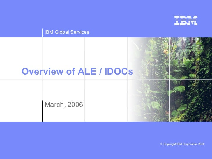 Overview of ALE / IDOCs  March, 2006