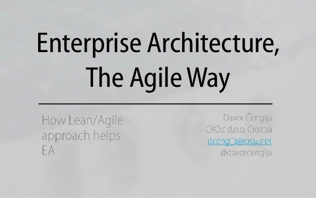 Enterprise Architecture, the Agile Way