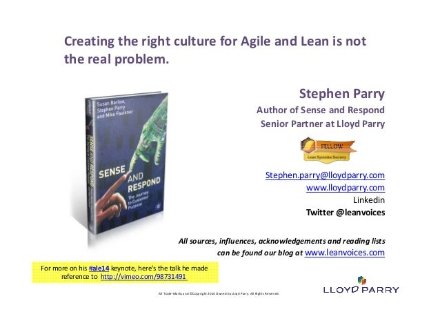 Creating the right culture for Agile and Lean is not  the real problem.  All Trade‐Marks and ©Copyright 2012 Owned by Lloy...