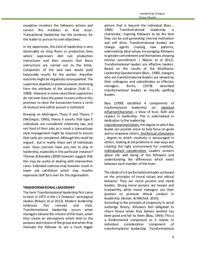 critique of transformational & transactional leadership essay The essay seeks to discuss in detail two major approaches to leadership transformational and transactional through the discussion, their clear differences will emerge moreover, the essay will offer a critique of the transactional leadership according to northouse.