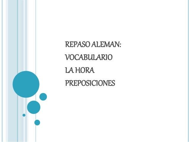 REPASO ALEMAN: VOCABULARIO LA HORA PREPOSICIONES