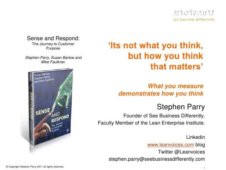 Sense and Respond:                      The Journey to Customer                             Purpose                      '...
