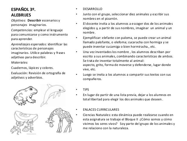 ESPAÑOL 3º.ALEBRIJES• DESARROLLO• Junto con el grupo, seleccionar diez animales y escribir susnombres en el pizarrón.• El ...