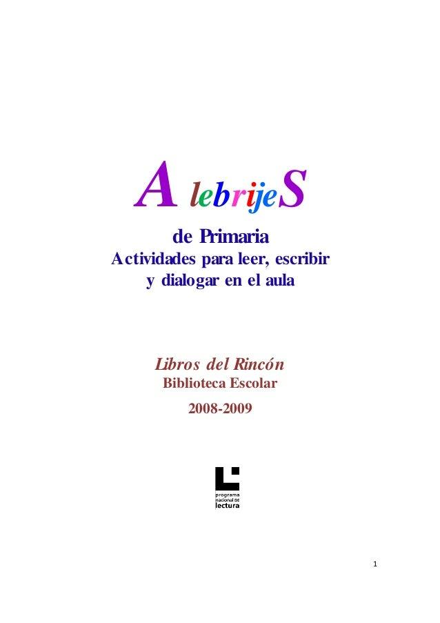 1  AlebrijeS  de Primaria  Actividades para leer, escribir y dialogar en el aula  Libros del Rincón  Biblioteca Escolar  2...