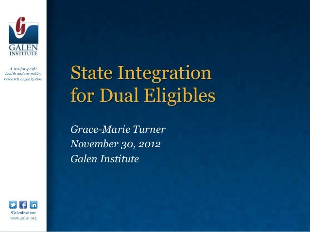 A not-for-profit health and tax policyresearch organization    State Integration                         for Dual Eligible...