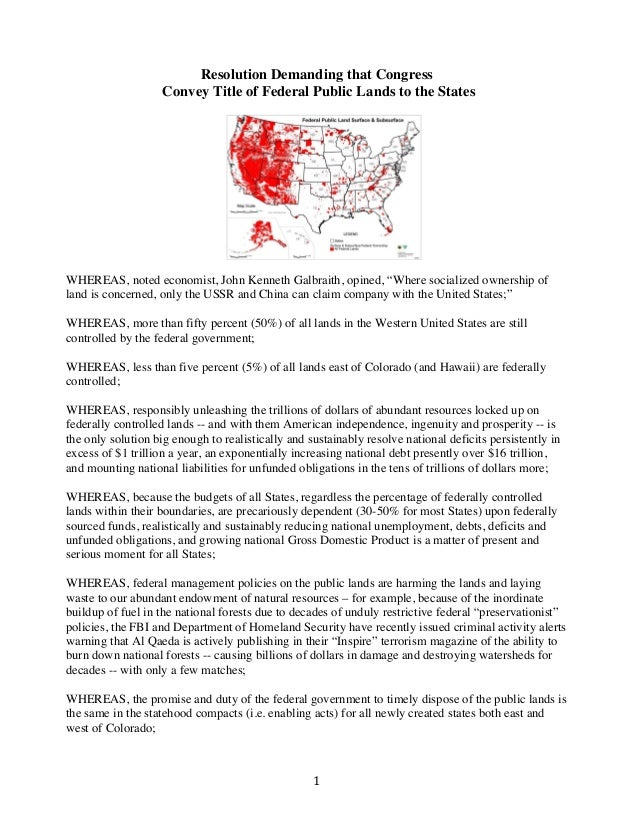 Resolution Demanding that Congress Convey Title of Federal Public Lands to the States     WHEREAS, noted economist, John...