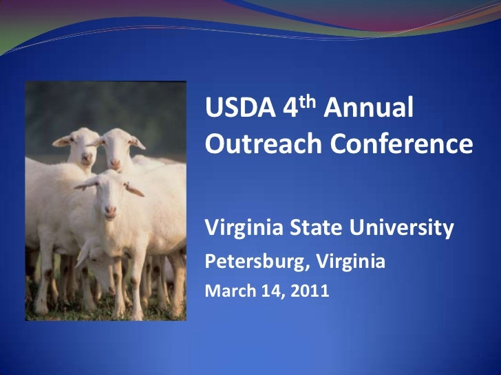 USDA 4th Annual Outreach Conference<br />Virginia State University<br />Petersburg, Virginia<br />March 14, 2011<br />