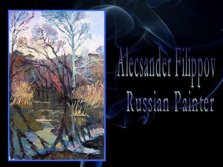 Alecsander Filippov Russian Painter