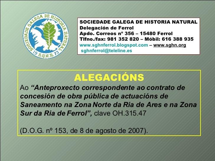 SOCIEDADE GALEGA DE HISTORIA NATURAL Delegación de Ferrol Apdo. Correos nº 356 – 15480 Ferrol Tlfno./fax: 981 352 820 – Mó...