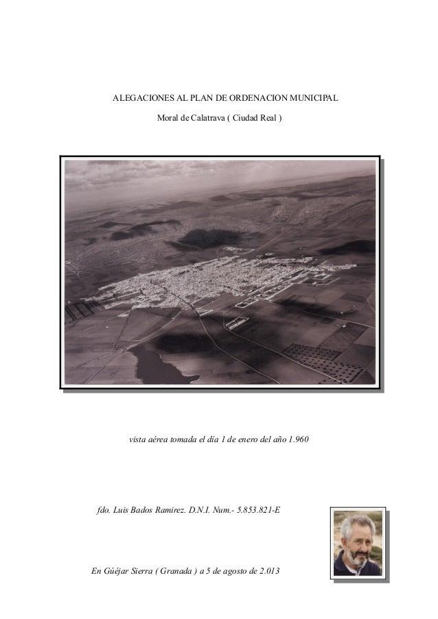 ALEGACIONES AL PLAN DE ORDENACION MUNICIPAL Moral de Calatrava ( Ciudad Real ) vista aérea tomada el día 1 de enero del añ...