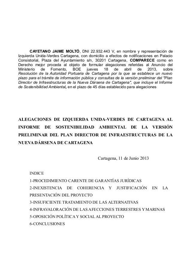 CAYETANO JAIME MOLTÓ, DNI 22.932.443 V, en nombre y representación deIzquierda Unida-Verdes Cartagena, con domicilio a efe...