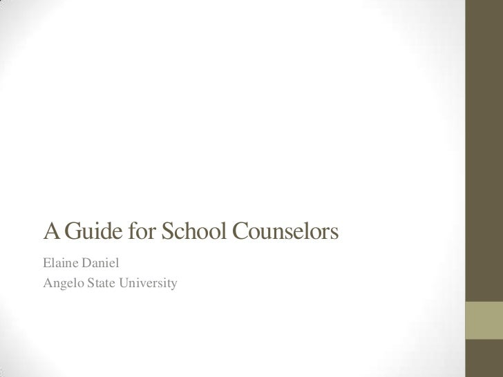 A Guide for School CounselorsElaine DanielAngelo State University