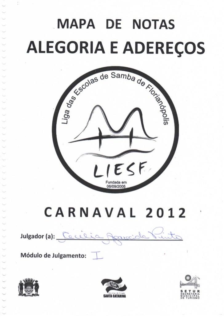 MAPA DE NOTAS ALEGORIA E ADEREÇOS                          Fundada em                          06/09/2005        CARNAVAL ...