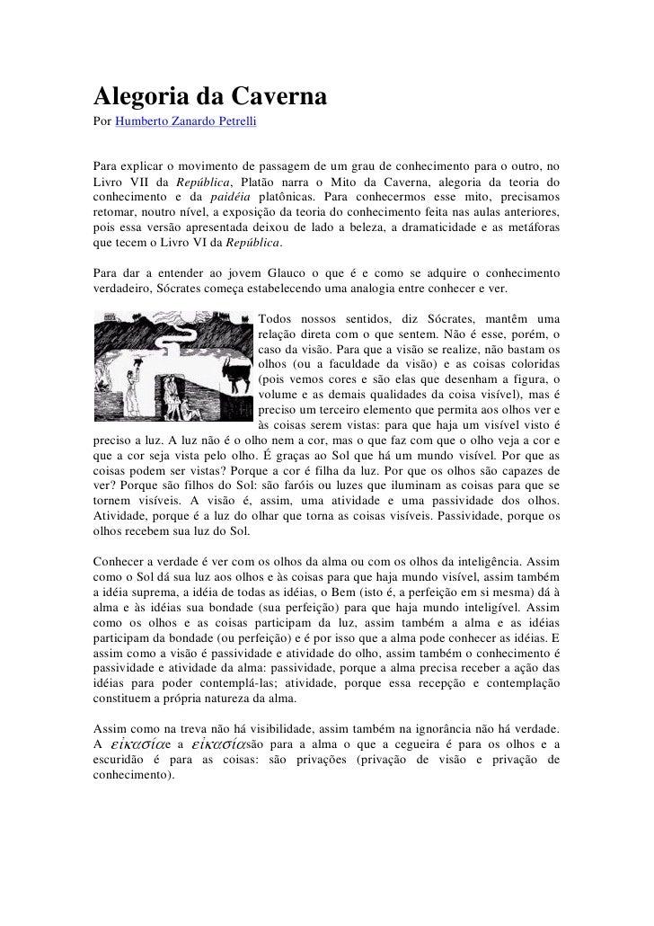 Alegoria da Caverna Por Humberto Zanardo Petrelli   Para explicar o movimento de passagem de um grau de conhecimento para ...