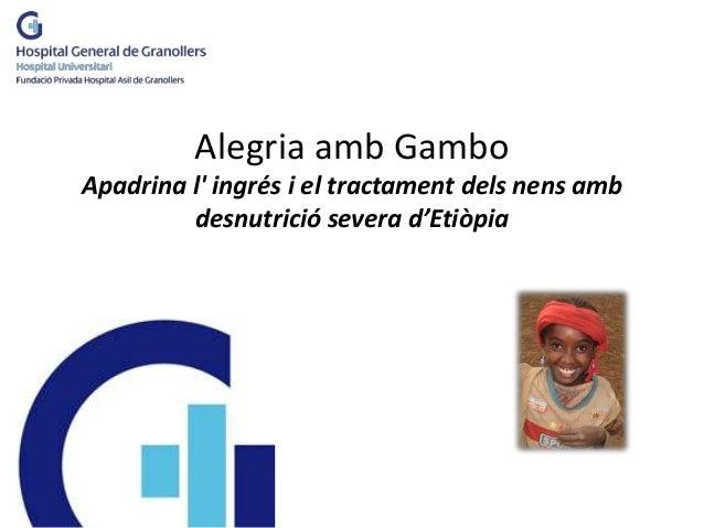 Alegria amb Gambo Apadrina l' ingrés i el tractament dels nens amb desnutrició severa d'Etiòpia
