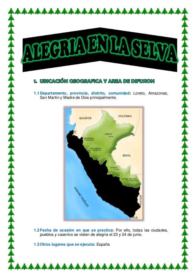1.1Departamento, provincia, distrito, comunidad: Loreto, Amazonas, San Martín y Madre de Dios principalmente. 1.2Fecha de ...