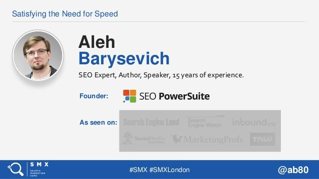 Satisfying the Need for Speed (By Aleh Barysevich of SEO PowerSuite, SMX London 2018) Slide 2