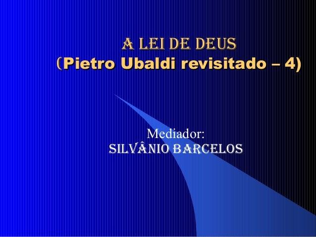 a lei de deus(Pietro Ubaldi revisitado – 4)           Mediador:      silvânio barcelos