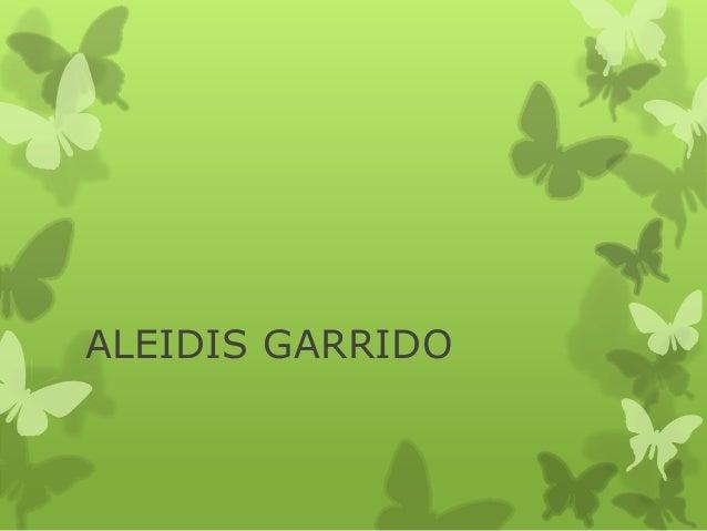 ALEIDIS GARRIDO