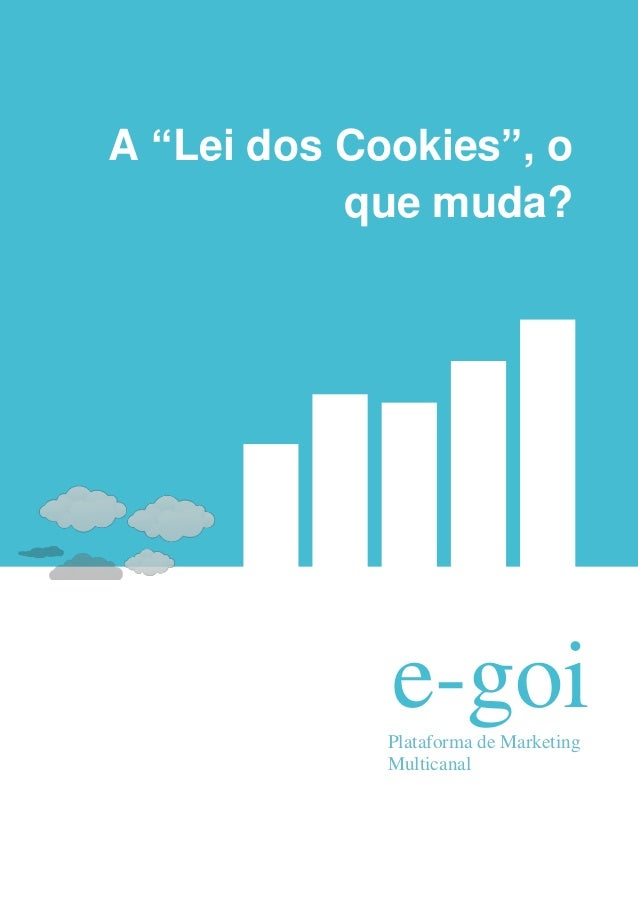 "A ""Lei dos Cookies"", o           que muda?             e-goi             Plataforma de Marketing             Multicanal"