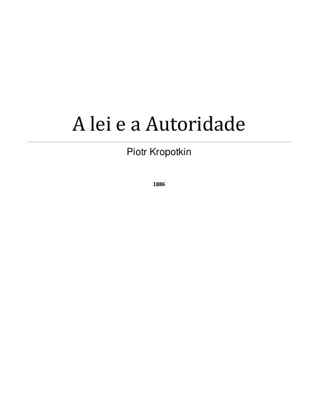 A lei e a Autoridade Piotr Kropotkin 1886