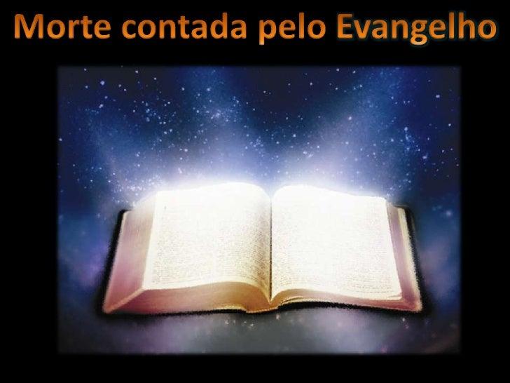 Morte contada pelo Evangelho<br />